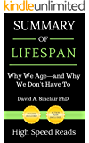 Summary of Lifespan: Why We Age―and Why We Don't Have To