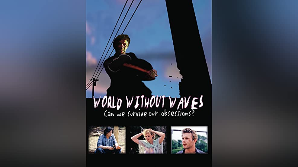 World Without Waves: Director's Cut