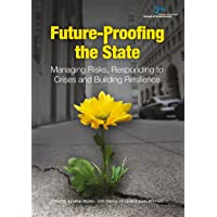 Future-Proofing the State: Managing Risks, Responding to Crises and Building Resilience