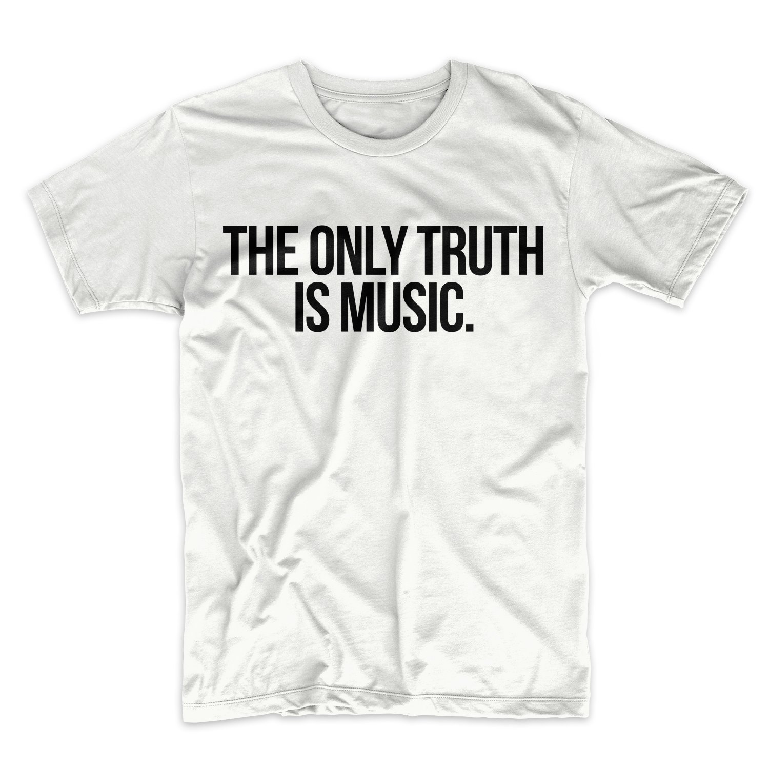 The Only Truth Is Music T Shirt 9778
