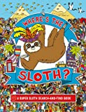 Where's the Sloth?: A Magical Search-and-Find Book