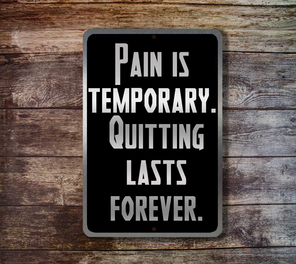 Yilooom Pain is Temporary. Quitting Lasts Forever Aluminum Metal Sign Novelty Wall Plaque Vintage Wall Art Inspirational Quotes Home Decor Accessories Gifts - 12 X 18 Inches