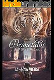 Prometidos: para o bem e para o mal (Livro 2 - Edição Integral) (Saga Prometidos)