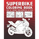 Superbike Coloring Book: Track Day Sportbike Racing Motorcycles In Action