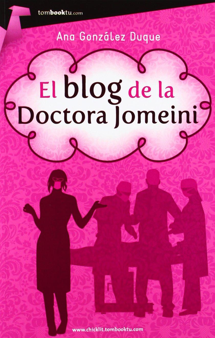 El blog de la doctora Jomeini (Tombooktu Chick-Lit): Amazon.es: Ana González Duque: Libros