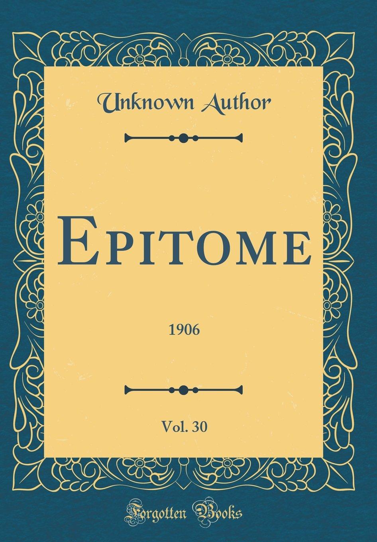 Download Epitome, Vol. 30: 1906 (Classic Reprint) pdf
