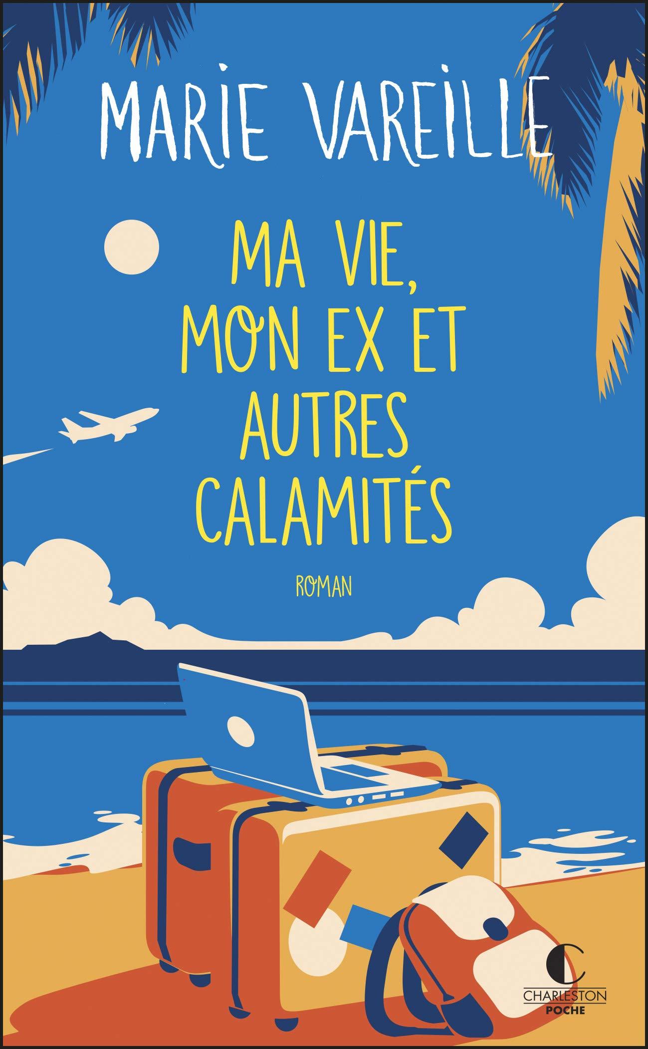 Ma vie, mon ex et autres calamités (Poche) (French Edition): VAREILLE, MARIE:  9782368124680: Amazon.com: Books
