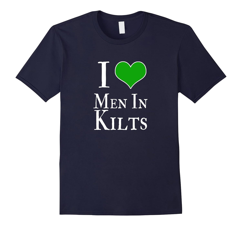 I Love Heart Men in Kilts Celtic Festival Shirt Green Heart-T-Shirt