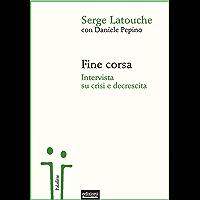 Fine corsa: Intervista su crisi e decrescita (Italian Edition)