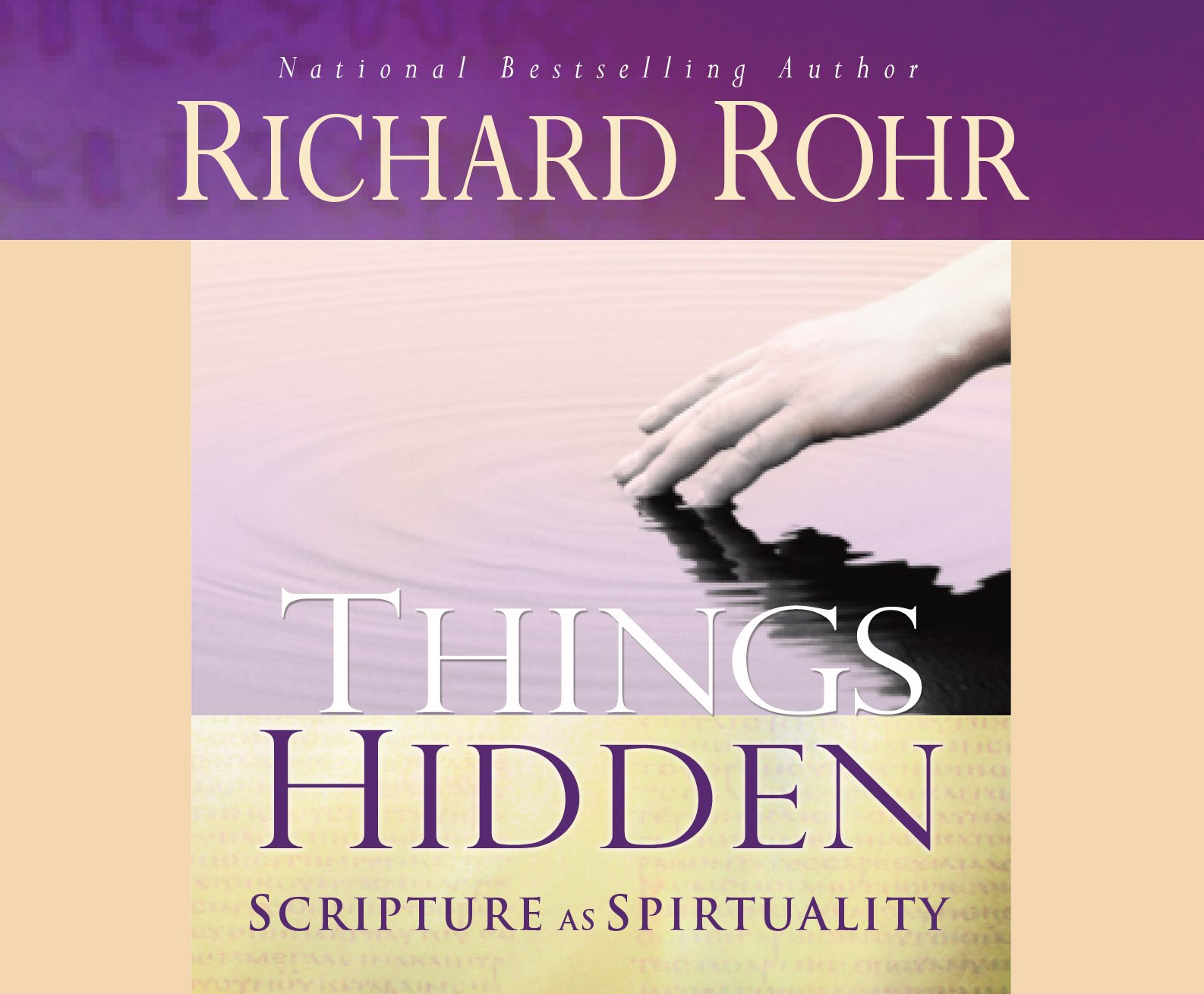 Things Hidden: Scripture As Spirituality: Richard Rohr Ofm, John Quigley  Ofm: 9780867168891: Amazon: Books