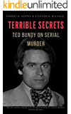 Terrible Secrets: Ted Bundy on Serial Murder