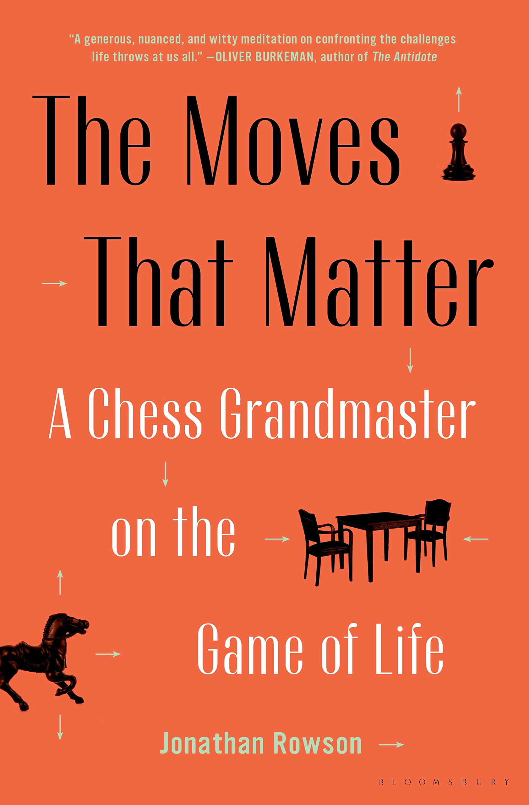 A Chess Grandmaster on the Game of Life The Moves That Matter