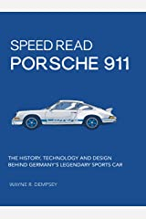 Speed Read Porsche 911:The History, Technology and Design Behind Germany's Legendary Sports Car Kindle Edition