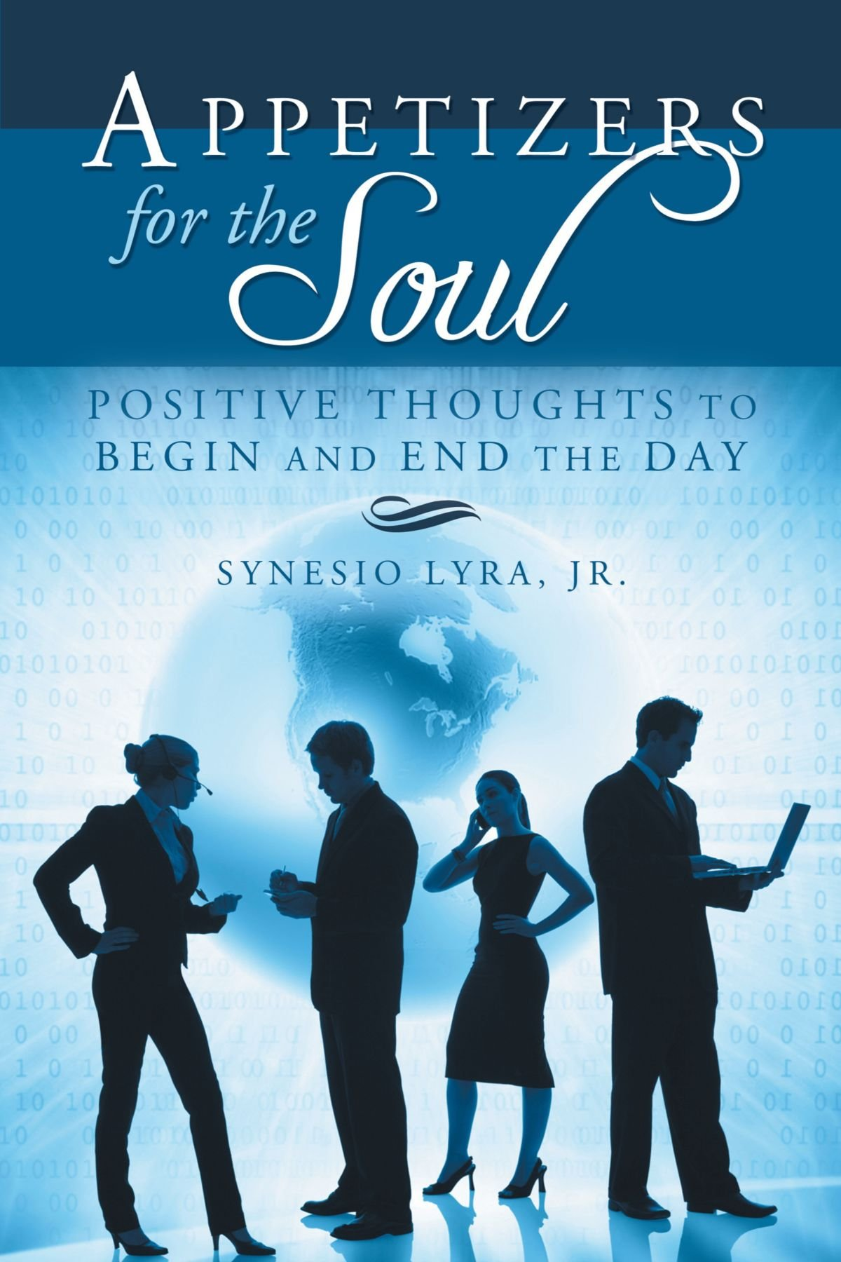 Appetizers for the Soul: Positive Thoughts to Begin and End the Day pdf epub