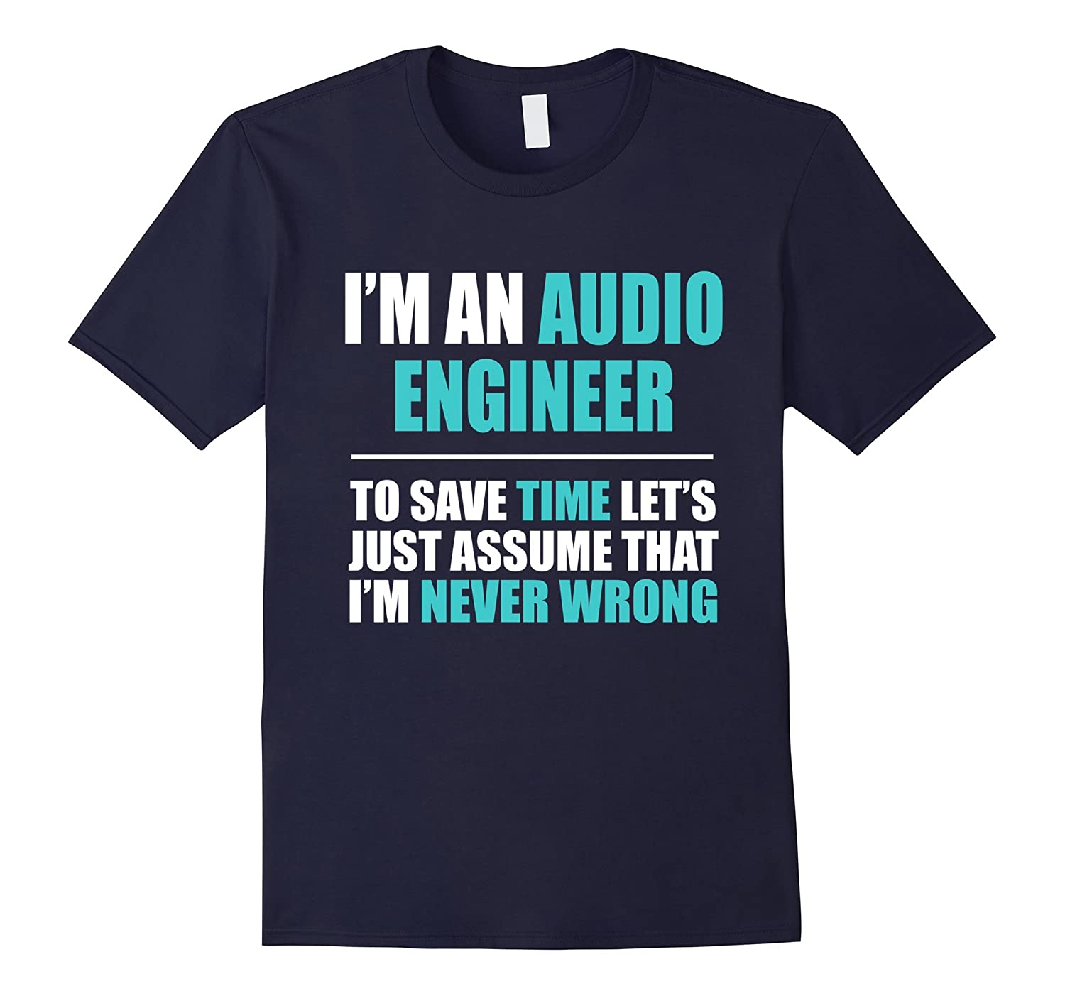 Audio Engineer Assume Never Wrong Funny Gift T-Shirt-TH
