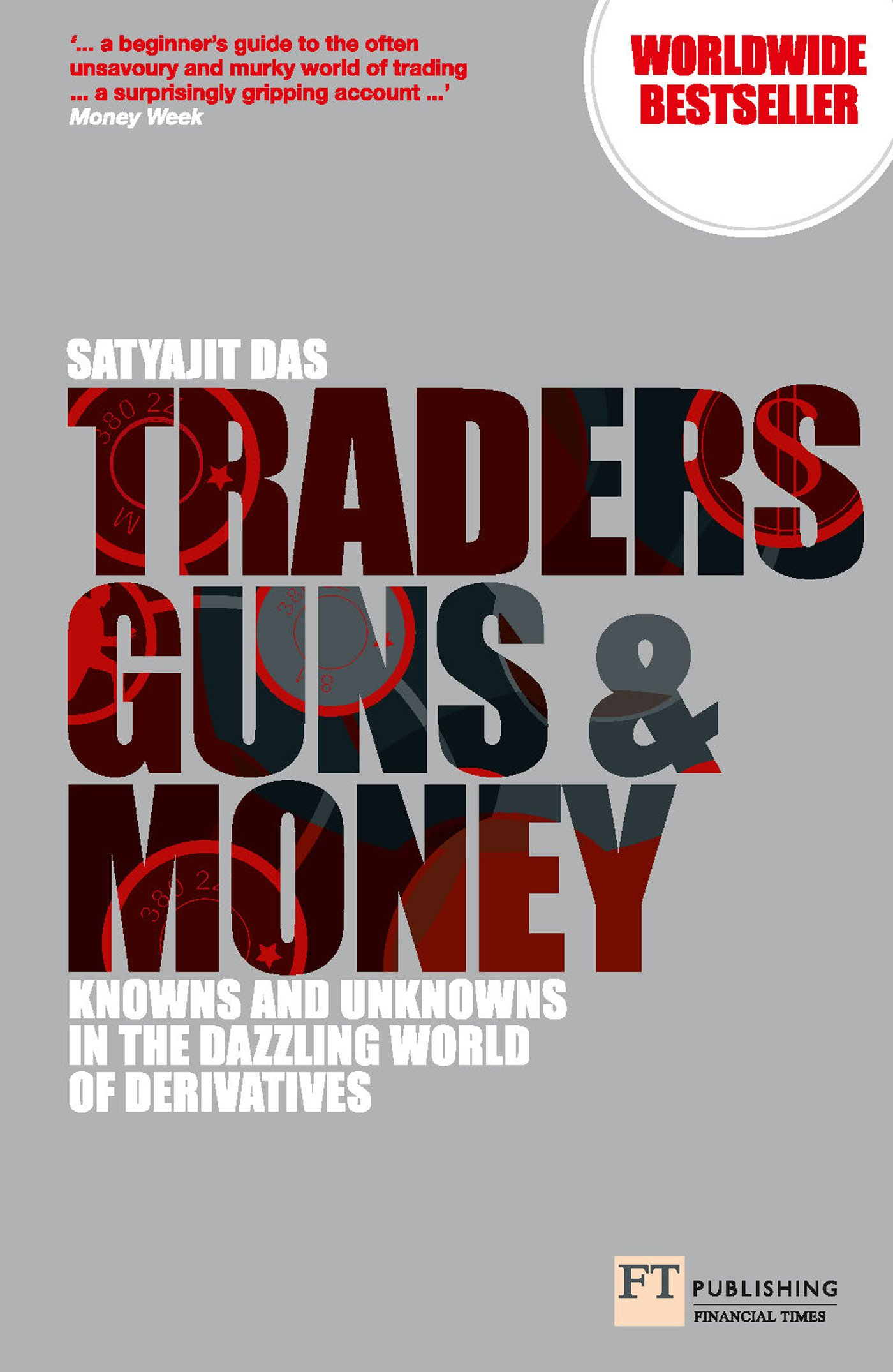 Traders Guns And Money  Knowns And Unknowns In The Dazzling World Of Derivatives  Financial Times Series   English Edition