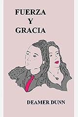 Fuerza Y Gracia (Spanish Edition) Kindle Edition