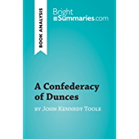 A Confederacy of Dunces by John Kennedy Toole (Book Analysis): Detailed Summary, Analysis and Reading Guide (BrightSummaries.com)