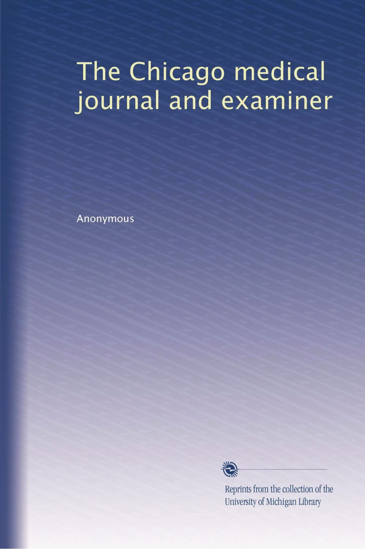 Download The Chicago medical journal and examiner (Volume 27) pdf epub