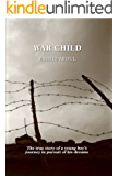 War Child: The true story of a young boy's journey in pursuit of his dreams
