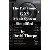 The Panasonic GX9 Menu System Simplified (English Edition)