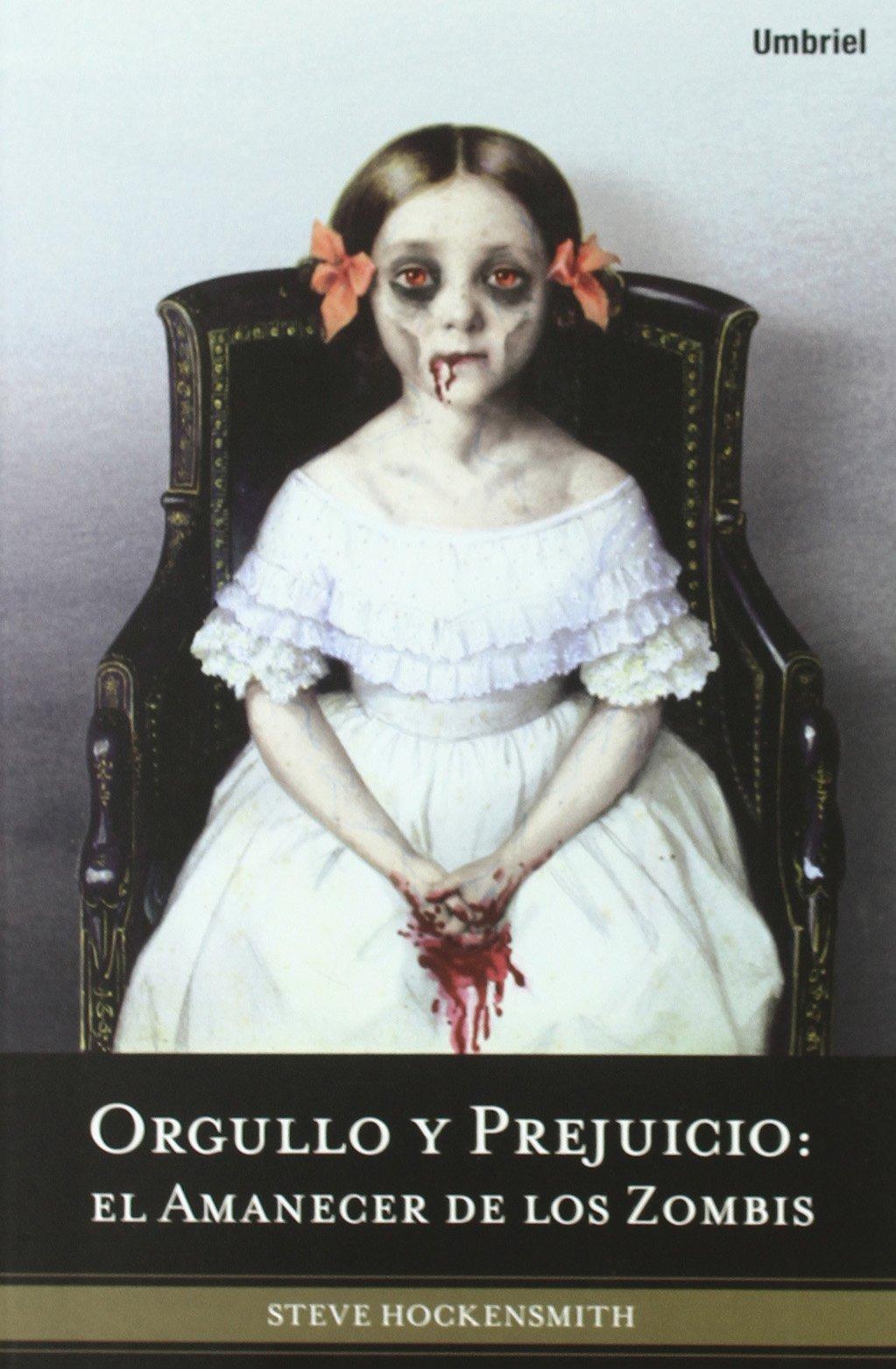 Orgullo y prejuicio: el amanecer de los zombis (Spanish Edition) (Umbriel Fantasia)