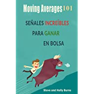 Moving Averages 101: SEÑALES INCREIBLES PARA GANAR EN BOLSA (Spanish Edition)