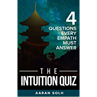 The Intuition Quiz: 4 Questions Every Empath Must Answer (English Edition)