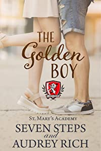 The Golden Boy: A Stand Alone YA Contemporary Romance (St. Mary's Academy Book 3)