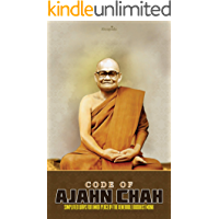 Code of Ajahn Chah: Simplified Ways for Inner Peace by the Venerable Buddhist Monk