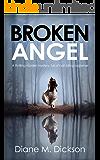 BROKEN ANGEL: a thrilling murder mystery, full of nail-biting suspense (DI Tanya Miller investigates Book 1)