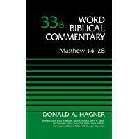 Matthew 14-28, Volume 33B (Word Biblical Commentary)