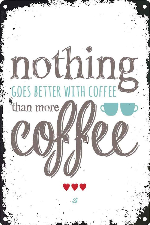 Nothing Better with Coffee -Cartel de Pared estaño Placa ...