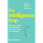 The Intelligence Trap: Revolutionise your Thinking and Make Wiser Decisions (English Edition)