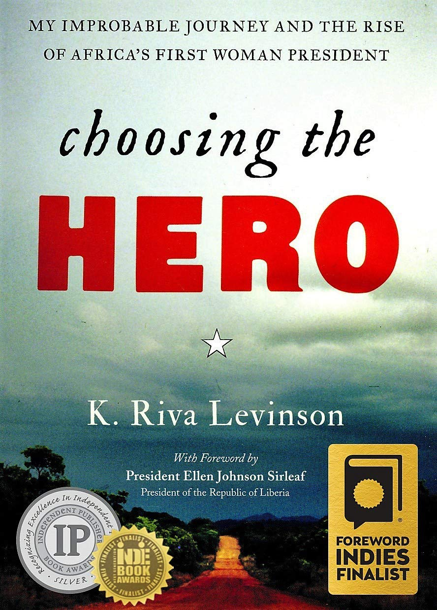 Choosing the Hero: My Improbable Journey and the Rise of Africa's First Woman President ebook