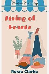 String of Hearts:  A Pinwheel Plant Shop Sweet Romance Novella (Old Town Braverton Book 1) Kindle Edition