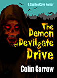 The Demon of Devilgate Drive (Skeleton Cove Horror Book 1)
