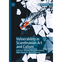 Vulnerability in Scandinavian Art and Culture