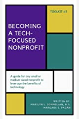 Becoming a Tech-Focused Nonprofit (Nonprofit Toolkit Book 3) Kindle Edition