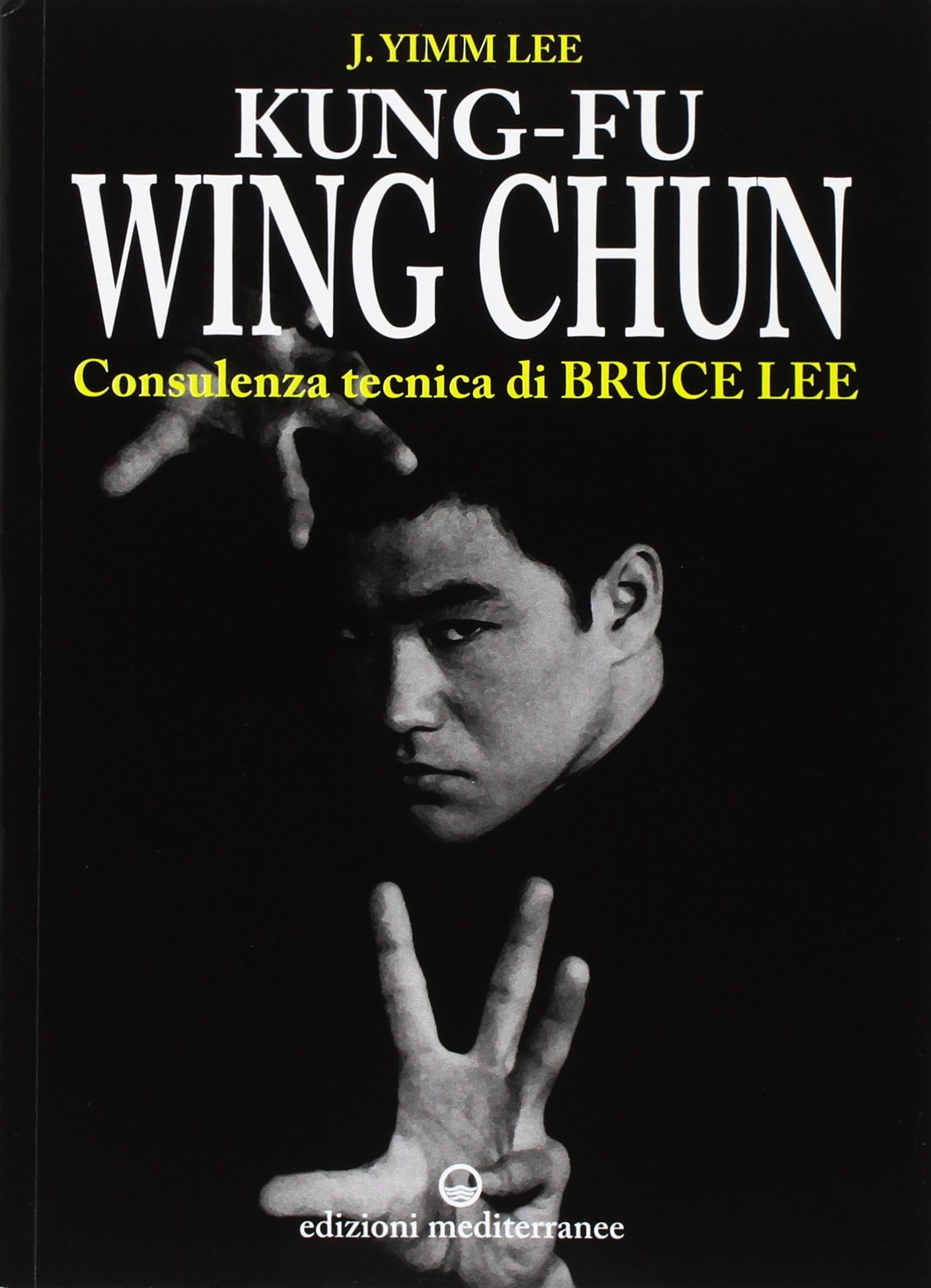 Yimm Lee Kung Fu Wing Chun Lee J Yimm 9788827212295 Amazon