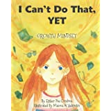 I Can't Do That, YET: Growth Mindset