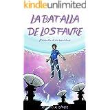 LA BATALLA DE LOS FAVRE: (Saga de superhéroes Hermanos Favre, Libro 2) (8-15 años) (Spanish Edition)