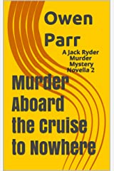 Murder Aboard the Cruise to Nowhere: A Jack Ryder Murder Mystery Novella 2 (Jack Ryder Crime Mystery) Kindle Edition