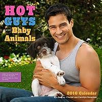 Hot Guys and Baby Animals 2016 Wall Calendar