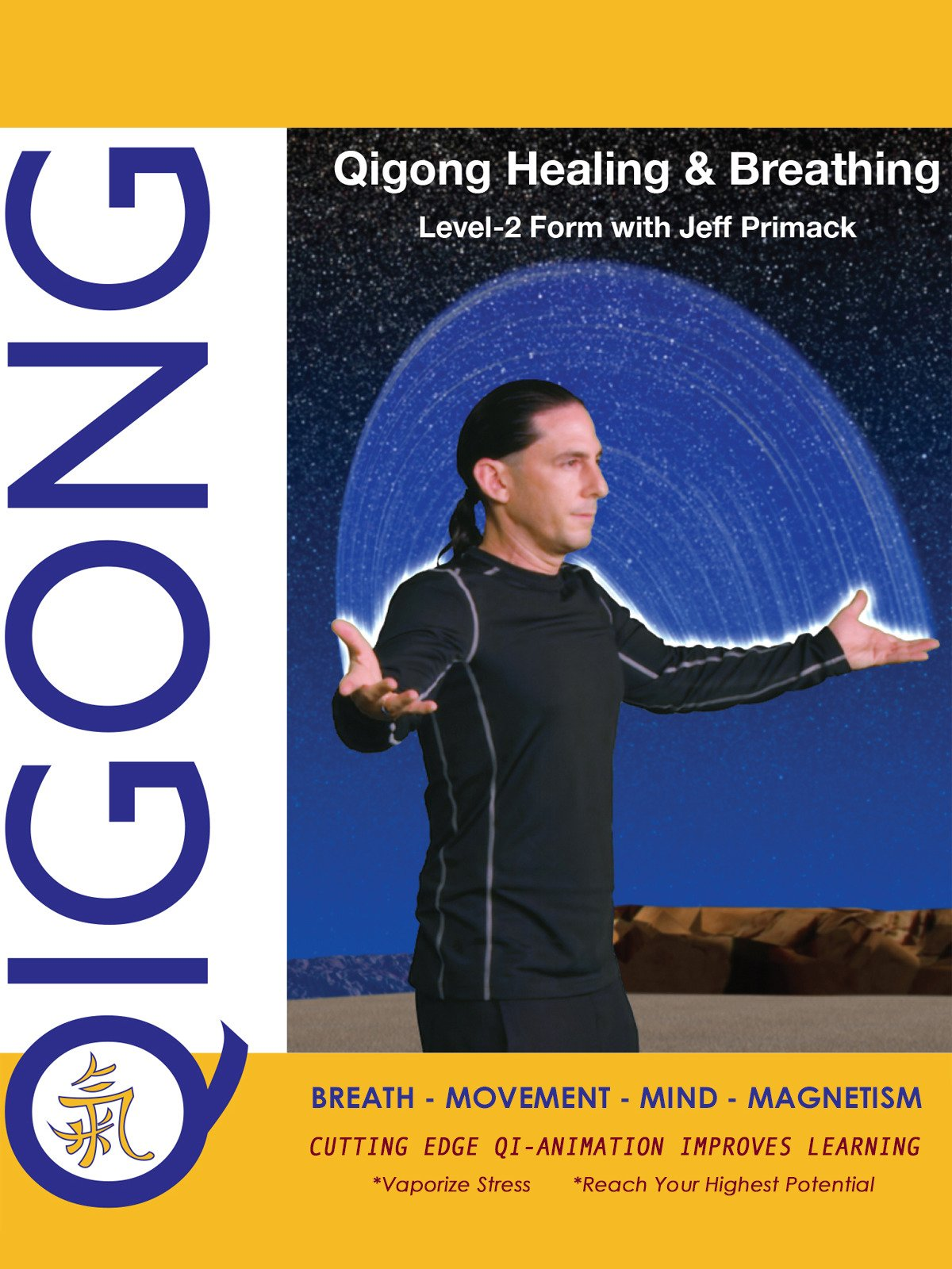 Qigong Healing & Breathing:  Level-2 Form with Jeff Primack