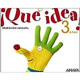 ¡Que idea! 3 años. (¡Qué idea!) - 9788467815405