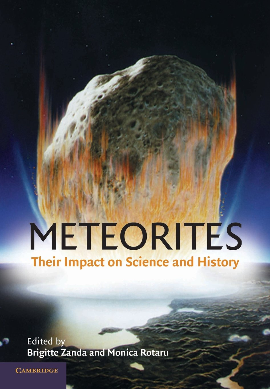 Meteorites: Their Impact on Science and History by Brand: Cambridge University Press