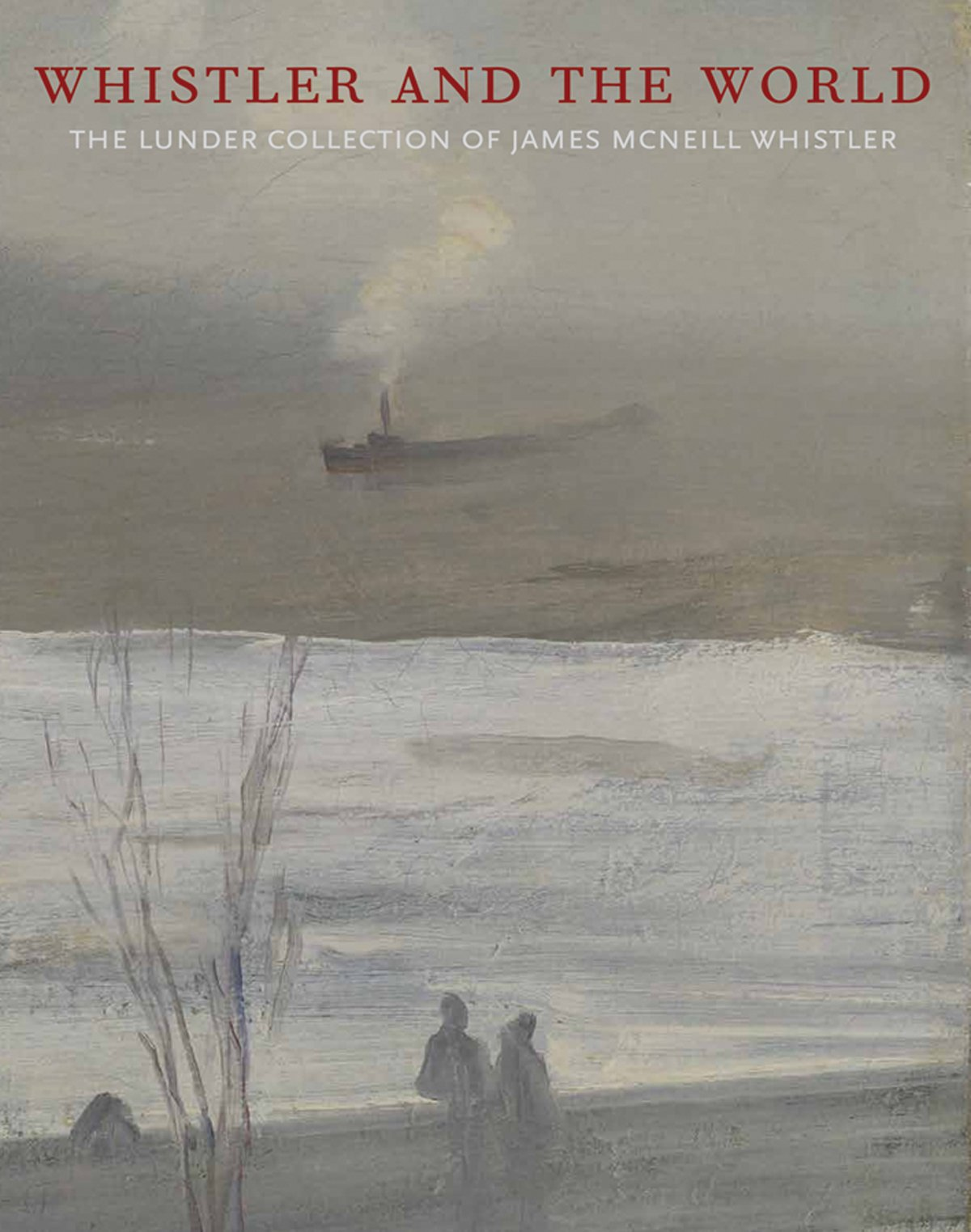 Download Whistler and the World: The Lunder Collection of James McNeill Whistler pdf epub