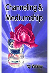 Channeling and Mediumship of Bashar, Leslie Flint and Xavier Kindle Edition