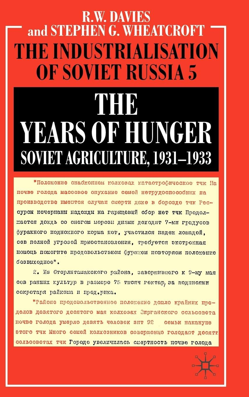 Amazon com: The Years of Hunger: Soviet Agriculture, 1931